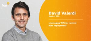 Fon's David Valerdi presents leveraging WiFi for neutral host deployments | Fon