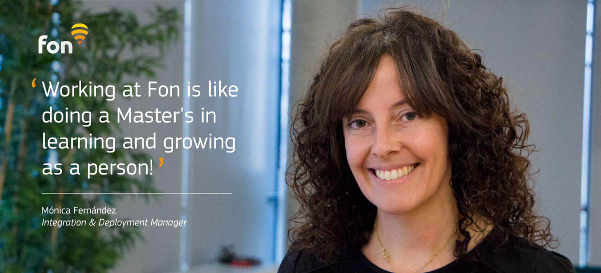 Mónica Fernández, Deployment and Integration Manager at Fon shares her views on #lifeatfon
